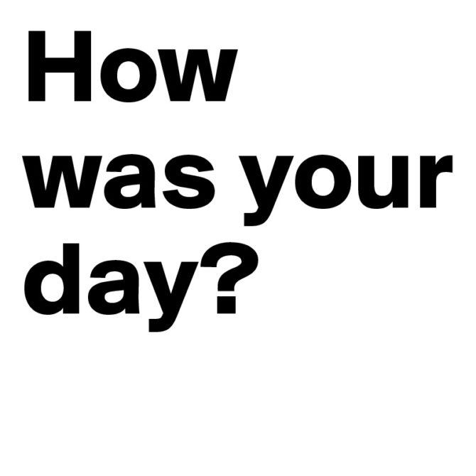 How-was-your-day