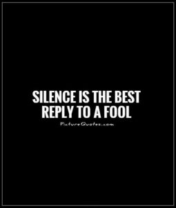 silence-is-the-best-reply-to-a-fool-quot
